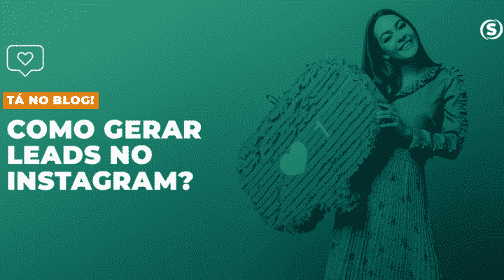 Descubra como Gerar Leads Através do Instagram, Aprenda Já!