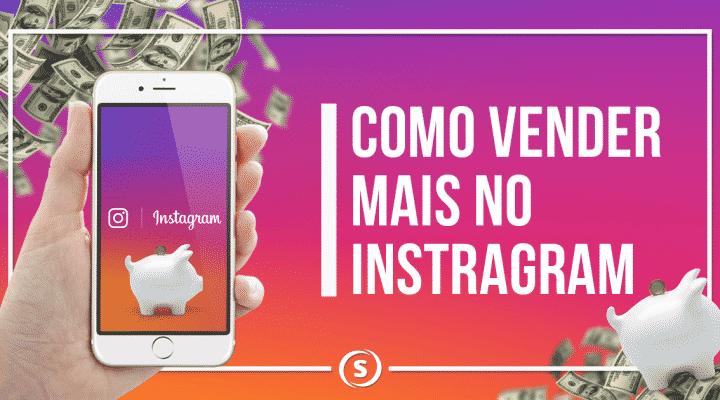 Aprenda como Vender no Instagram e Confira Dicas de Sucesso para Iniciantes